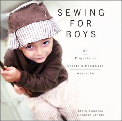 9780470949559: Sewing for Boys: 24 Projects to Create a Handmade Wardrobe