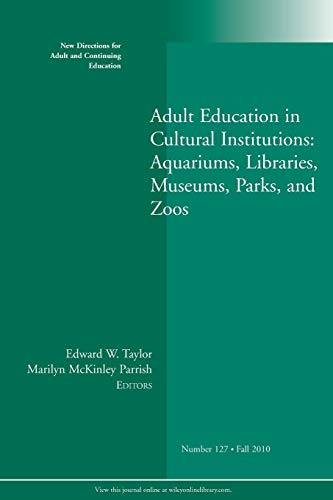 9780470952085: Adult Education in Cultural Institutions: Aquariums, Libraries, Museums, Parks, and Zoos (J-B ACE Single Issue)