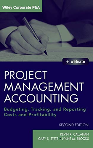 9780470952344: Project Management Accounting, with Website: Budgeting, Tracking, and Reporting Costs and Profitability