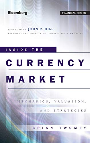 9780470952757: Inside the Currency Market: Mechanics, Valuation and Strategies