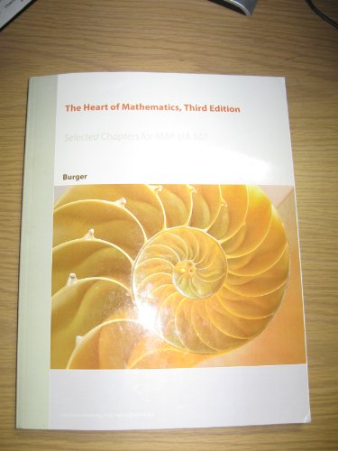 9780470956052: The Heart of Mathematics, Third Edition (Selected Chapters for MAP-UA 107)