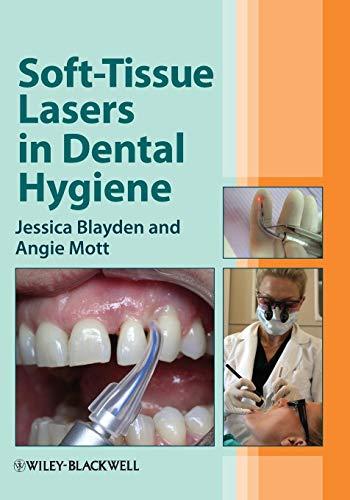 Soft-Tissue Lasers in Dental Hygiene Format: Paperback: Jessica Blayden (Private