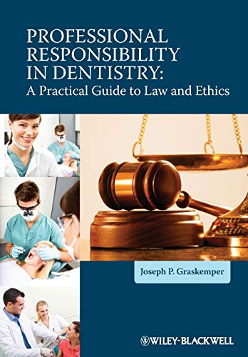 9780470959770: Professional Responsibility in Dentistry: A Practical Guide to Law and Ethics