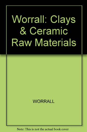 Clays and Ceramic Raw Materials: Worrall, W.E.