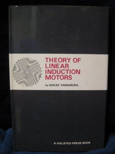 9780470970904: Theory of Linear Induction Motors