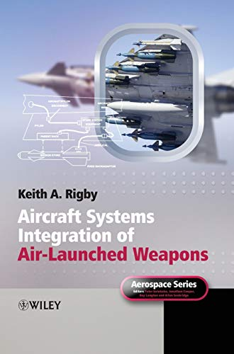 9780470971185: Aircraft Systems Integration of Air-Launched Weapons (Aerospace Series)