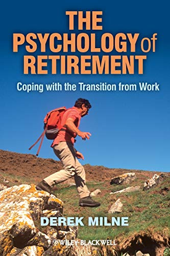9780470972663: The Psychology of Retirement: Coping with the Transition from Work