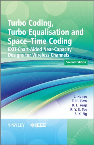 Turbo Coding, Turbo Equalisation and Space-Time Coding: Lajos L Hanzo