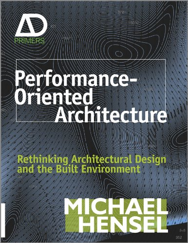 9780470973325: Performance-Oriented Architecture: Rethinking Architectural Design and the Built Environment