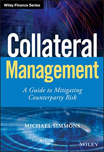 9780470973509: Collateral Management: A Guide to Mitigating Counterparty Risk