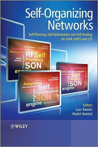 Self-Organizing Networks (SON): Self-Planning, Self-Optimization and Self-Healing