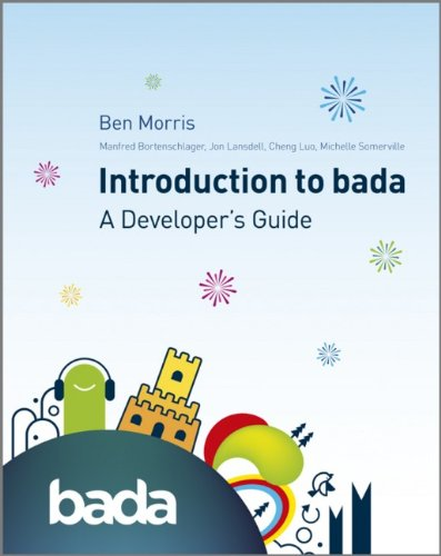 An Introduction to bada: A Developer's Guide: Ben Morris, Manfred