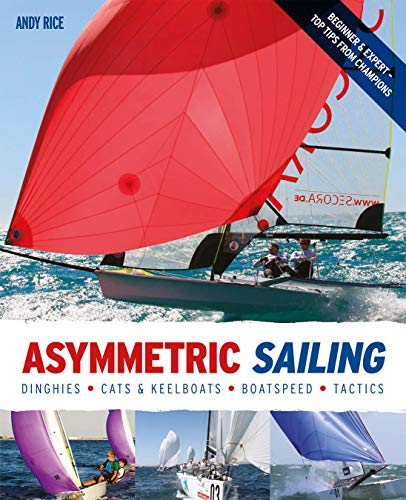 9780470974261: Asymmetric Sailing: Get the Most From your Boat with Tips & Advice From Expert Sailors