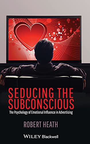9780470974889: Seducing the Subconscious: The Psychology of Emotional Influence in Advertising