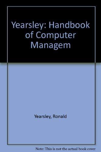 Yearsley: Handbook of Computer Managem: Yearsley, Ronald