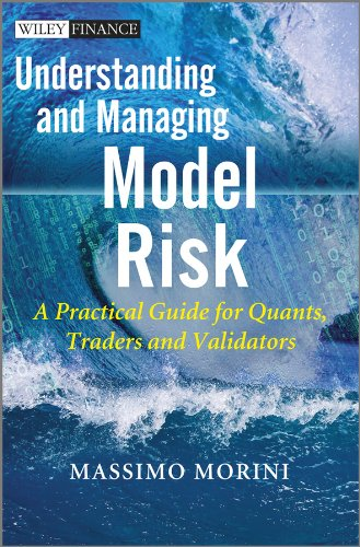 9780470977613: Understanding and Managing Model Risk: A Practical Guide for Quants, Traders and Validators