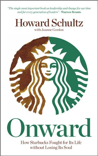 9780470977644: Onward How Starbucks Fought for Its Life Without Losing Its Soul