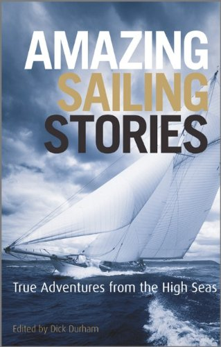 9780470978030: Amazing Sailing Stories: True Adventures from the High Seas (Wiley Nautical)
