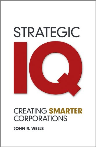 9780470978283: Strategic IQ: Creating Smarter Corporations