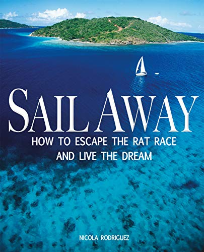 9780470979761: Sail Away: How to Escape the Rat Race and Live the Dream