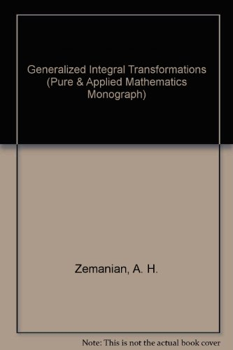 9780470981856: Generalized Integral Transformations (Pure & Applied Mathematics Monograph)