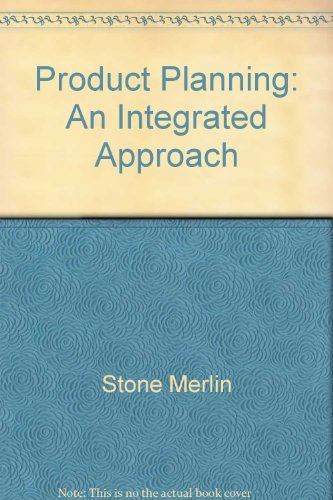 Product planning: An integrated approach (0470989157) by Stone, Merlin