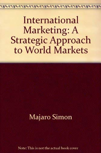 International Marketing : A Strategic Approach to World Markets