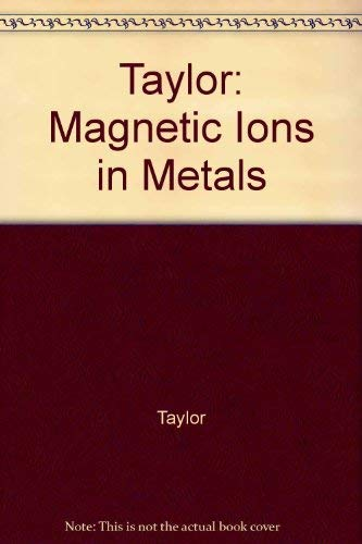 9780470990247: Taylor: Magnetic Ions in Metals