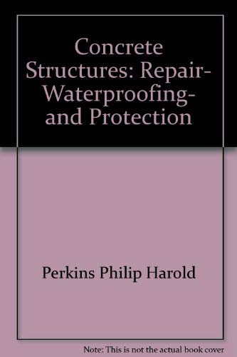 9780470990872: Concrete structures: Repair, waterproofing, and protection
