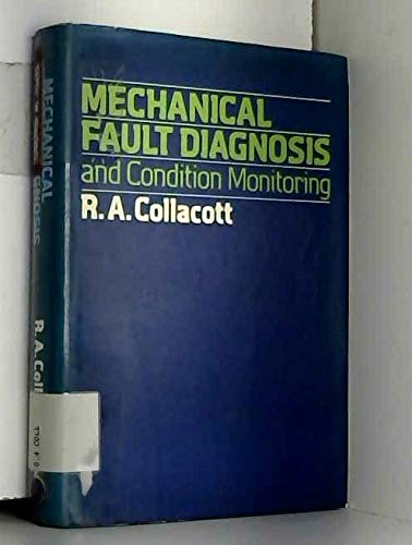 9780470990957: Mechanical fault diagnosis and condition monitoring