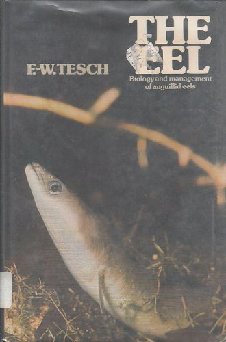 9780470991992: Tesch: the Eel Biology & Management of