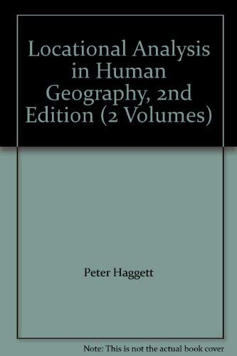 9780470992074: Locational Analysis in Human Geography, 2nd Edition (2 Volumes)