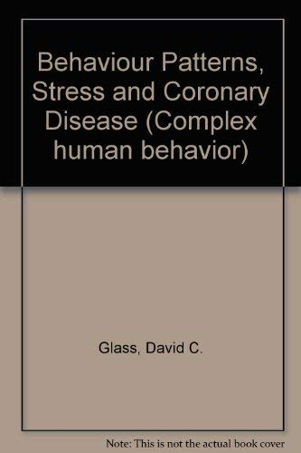 9780470992944: Behavior Patterns, Stress, and Coronary Disease (Complex human behavior)