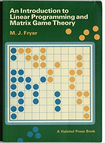An Introduction to Linear Programming and Matrix: Fryer, Michael John