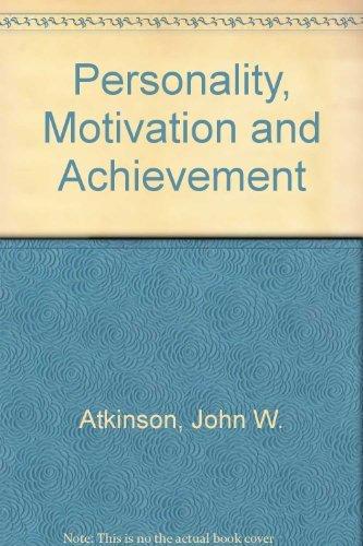 Personality, Motivation and Achievement: Atkinson, John W., Raynor, Joel O.