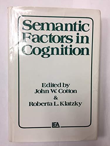 Semantic Factors in Cognition: John W. Cotton,