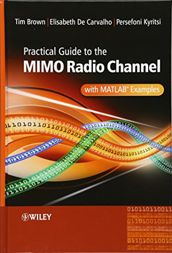 Practical Guide to MIMO Radio Channel With: Brown, Tim; Kyritsi,