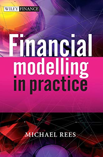 9780470997444: Financial Modelling in Practice: A Concise Guide for Intermediate and Advanced Level