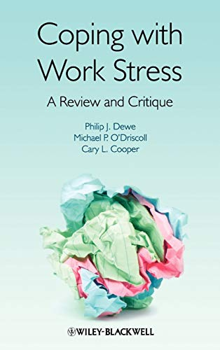 Coping with Work Stress: A Review and Critique (Hardback): Philip Dewe, Michael P. O Driscoll, Cary...