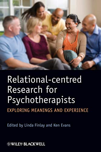 9780470997772: Relational-centred Research for Psychotherapists: Exploring Meanings and Experience