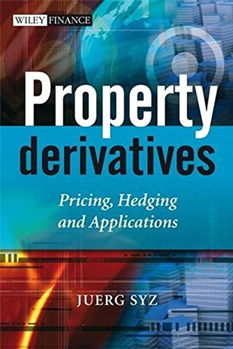 9780470998021: Property Derivatives - Pricing, Hedging and Applications (The Wiley Finance Series)