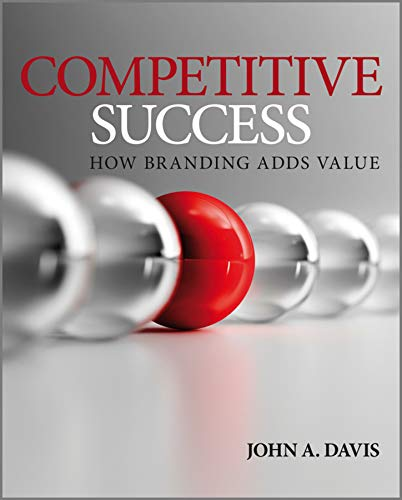 9780470998229: Competitive Success: How Branding Adds Value