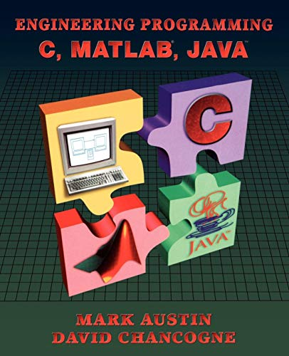 Introduction to Engineering Programming: In C, Matlab: Mark Austin, David