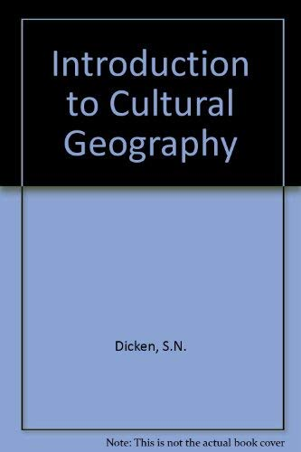 Introduction to Cultural Geography: Dicken, S.N.