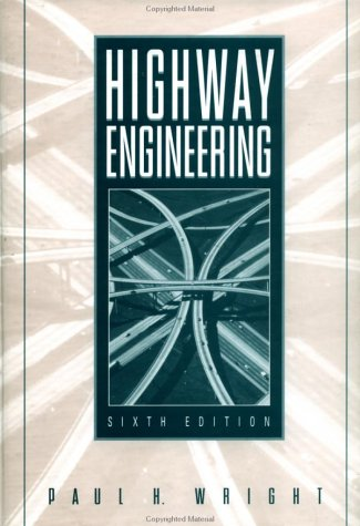 Highway Engineering: Wright, Paul H.