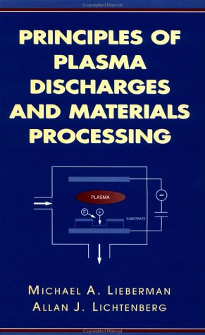 9780471005773: Principles of Plasma Discharge for Materials Processing