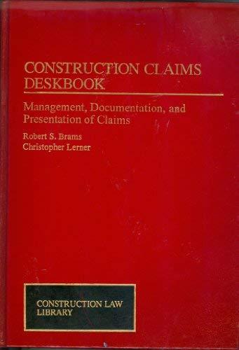 9780471006961: Construction Claims Deskbook: Management, Documentation, and Presentation of Claims (Construction Law Library)