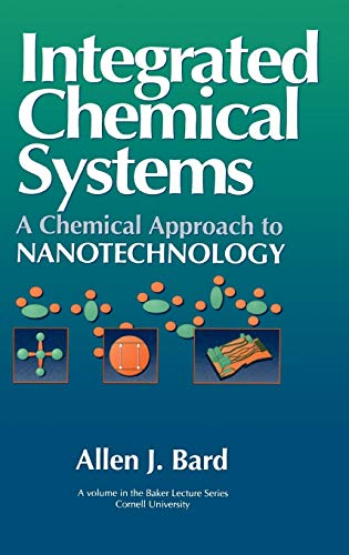 9780471007333: Integrated Chemical Systems: A Chemical Approach to Nanotechnology (Baker Lecture Series)