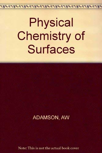 9780471007944: Physical Chemistry of Surfaces