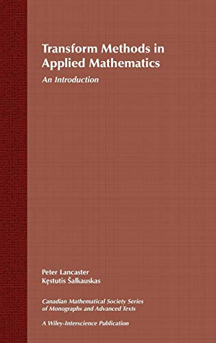Transform Methods in Applied Mathematics: An Introduction: Peter Lancaster
